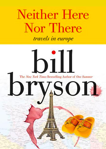 Book Cover: Neither Here Nor There by Bill Bryson
