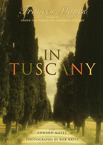 Book Cover: In Tuscany by Frances Mayes