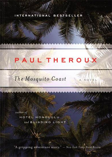 Book Cover: The Mosquito Coast by Paul Theroux